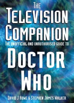David J Howe & Stephen James Walker's The Television Companion was published in 2003 by Telos Publishing