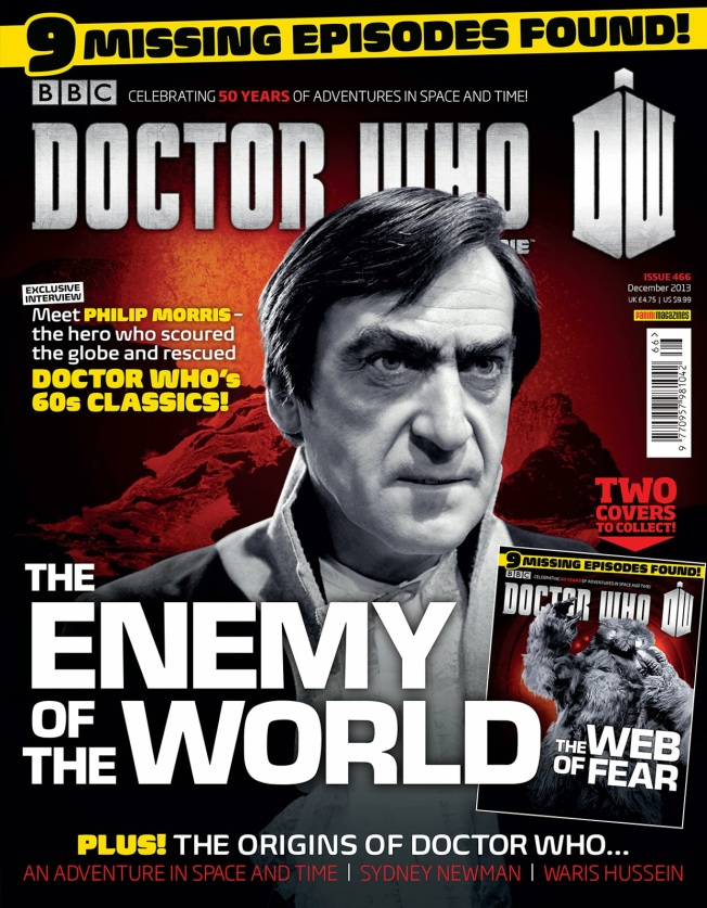 The current edition of the Doctor Who Magazine with The Enemy of the World Cover.  This edition of DWM is also available with a special edition cover featuring The Web of Fear