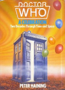 Peter Haining, Doctor Who A Celebration Two Decades Through Time and Space (W. H Allen, London, 1983)