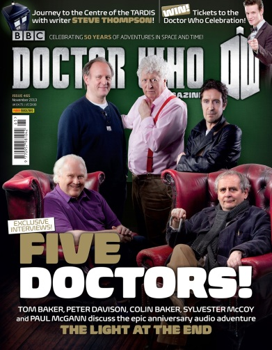 The November 2013 (465) edition of DWM featuring exclusive interviews with Doctors  4-8 is available for purchase and download
